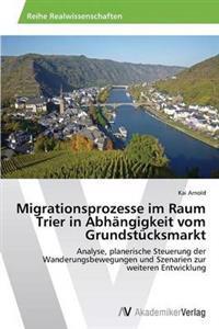 Migrationsprozesse Im Raum Trier in Abhangigkeit Vom Grundstucksmarkt