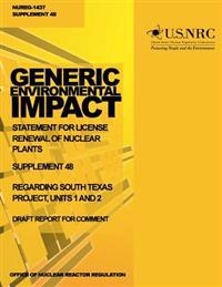 Generic Environmental Impact Statement for License Renewal of Nuclear Plants: Supplement 48, Regarding South Texas Project, Units 1 and 2