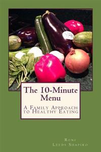 The 10-Minute Menu: A Family Approach to Healthy Eating