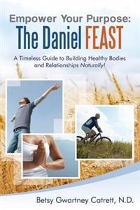 Empower Your Purpose: The Daniel Feast