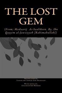 The Lost Gem: (From; Madaarij As-Saalikeen of Ibn Qayyim Al-Jawziyyah [Rahimahullah])