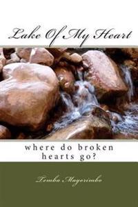 Lake of My Heart: Where Do Broken Hearts Go?