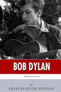 American Legends: The Life of Bob Dylan