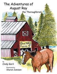 The Adventures of August Ray the Thoroughbred