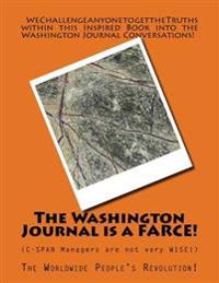 The Washington Journal Is a Farce!: C-Span Managers Are Not Very Wise