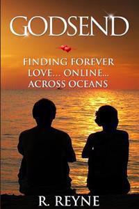 Godsend: Finding Forever Love...Online...Across Oceans