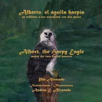 Alberto, El Aguila Harpia, Se Enfrenta a Los Cazadores Con DOS Patas * Albert, the Harpy Eagle, Meets the Two-Footed Hunters