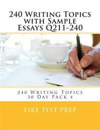 240 Writing Topics with Sample Essays Q211-240: 240 Writing Topics 30 Day Pack 4