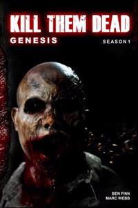 Kill Them Dead: Genesis: Complete Season 1