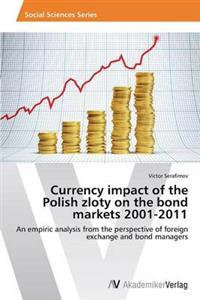 Currency Impact of the Polish Zloty on the Bond Markets 2001-2011
