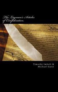 The Layman's Articles of Confederation