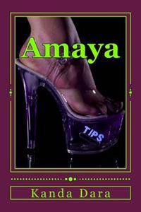 Amaya: Memoir of an Exotic Dancer
