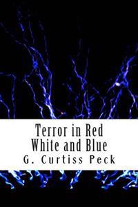 Terror in Red White and Blue