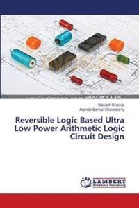 Reversible Logic Based Ultra Low Power Arithmetic Logic Circuit Design
