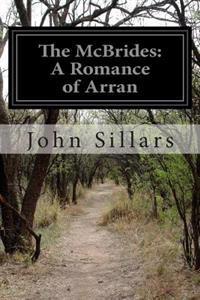 The McBrides: A Romance of Arran