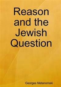 Reason and the Jewish Question