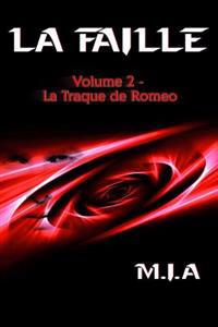 La Faille - Volume 2: La Traque de Romeo