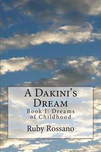 A Dakini's Dream: Book I: Dreams of Childhood