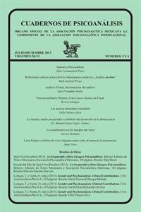 Cuadernos de Psicoanalisis, Julio Diciembre 2013 Vol XLVI, Nums. 3 y 4