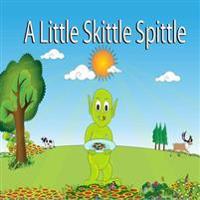 A Little Skittle Spittle