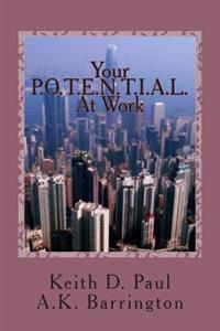 Your P.O.T.E.N.T.I.A.L. at Work
