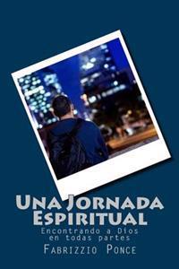 Una Jornada Espiritual: Encontrando a Dios En Todas Partes