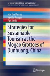 Strategies for Sustainable Tourism at the Mogao Grottoes of Dunhuang, China