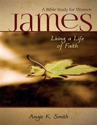 James - Living a Life of Faith