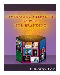 Leveraging Celebrity Power for Branding