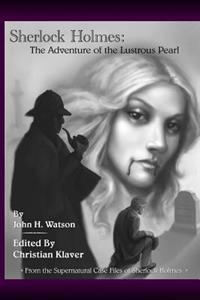 The Adventure of the Lustrous Pearl: From the Supernatural Case Files of Sherlock Holmes