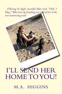 I'll Send Her Home to You!