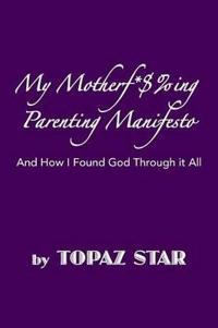 My Motherf*$%ing Parenting Manifesto