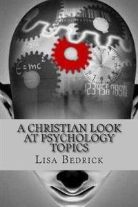 A Christian Look at Psychology Topics