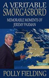 A Veritable Smorgasbord: Memorable Moments of Jeremy Paxman