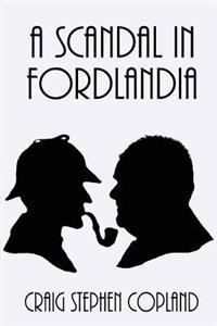 A Scandal in Fordlandia: A New Sherlock Holmes Mystery