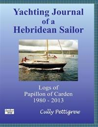 Yachting Journal of a Hebridean Sailor: Logs of Papillon of Carden1980 - 2013