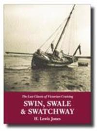 Swin, swale & swatchway - the lost classic of victorian cruising