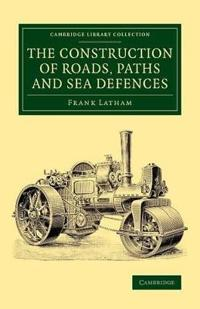 The Construction of Roads, Paths and Sea Defences
