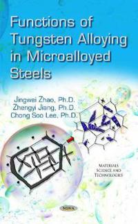 Functions of Tungsten Alloying in Microalloyed Steels