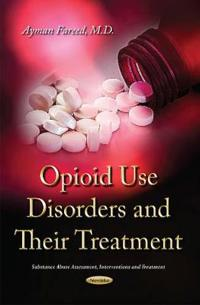 Opioid Use Disorders and Their Treatment
