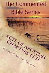 Acts of Apostles Chapters 15-21: Keep on Bearing Witness to the Truth