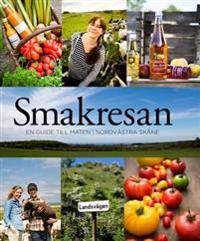 Smakresan : en guide till maten i nordvästra Skåne