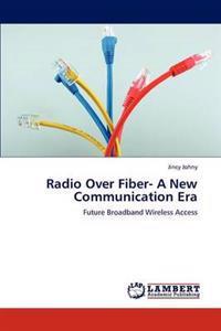 Radio Over Fiber- A New Communication Era