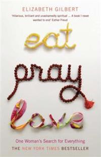 Eat, pray, love - one womans search for everything