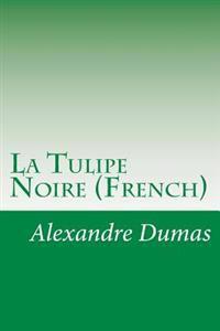 La Tulipe Noire (French)