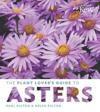 The Plant Lovers Guide to Asters