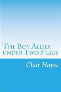 The Boy Allies Under Two Flags