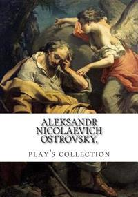 Aleksandr Nicolaevich Ostrovsky, Play's Collection