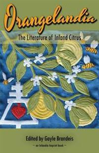 Orangelandia: The Literature of Inland Citrus