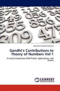 Gandhi's Contributions to Theory of Numbers Vol-1